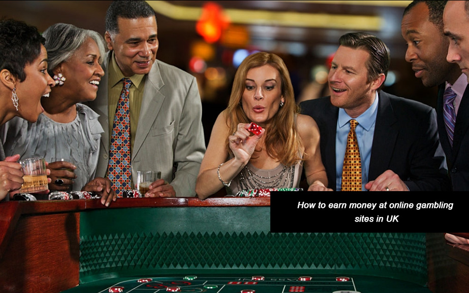 How to earn money at online gambling sites in UK