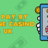 Best Pay by Phone Casino Sites for UK Players