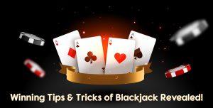 Winning Tips & Tricks of Blackjack