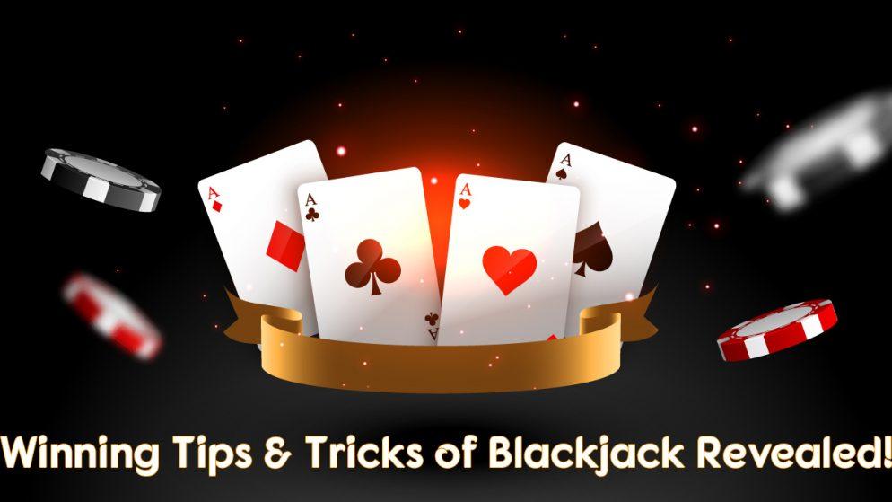 Winning Tips & Tricks of Blackjack Revealed!